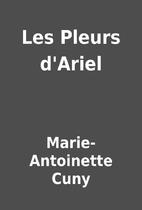 Les Pleurs d'Ariel by Marie-Antoinette…