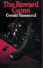 The Reward Game by Gerald Hammond