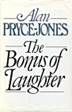 The Bonus of Laughter by Alan Pryce-Jones