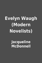 Evelyn Waugh (Modern Novelists) by…
