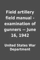 Field artillery field manual - examination…
