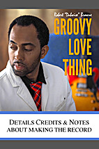 Groovy Love Thing: Details, Credits & Notes…