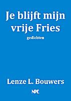 Je blijft mijn vrije Fries - gedichten by…