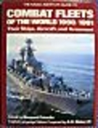 The Naval Institute Guide to Combat Fleets…