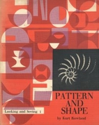 Pattern and Shape by Kurt F. Rowland