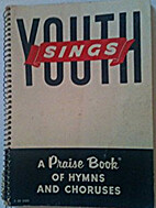 Youth Sings - A Praise Book of Hymns &…