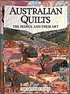 Australian Quilts: The People and Their Art…
