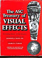 The Asc Treasury of Visual Effects by George…