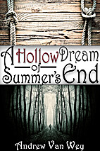 A Hollow Dream of Summer's End by Andrew Van…