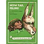 How far, Felipe? (An I can read history…