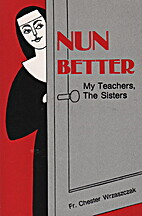 Nun Better - My Teachers, The Sisters by…