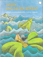Harry and the Sea Serpent by Gahan Wilson