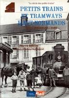Petits Trains et Tramways Haut Normands by…