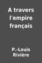 A travers l'empire français by…