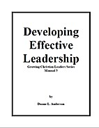 Developing Effective Leadership by Duane L.…