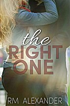 The Right One by RM Alexander