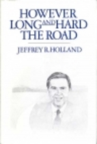 However Long and Hard the Road by Jeffrey R.…