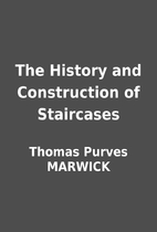 The History and Construction of Staircases…