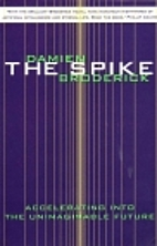 The Spike : How Our Lives Are Being…