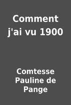 Comment j'ai vu 1900 by Comtesse…