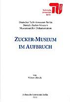 Zucker-Museum im Aufbruch by Hubert Olbrich