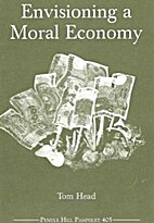 Envisioning a moral economy by Tom Head