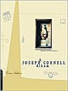 A Joseph Cornell Album by Dore Ashton