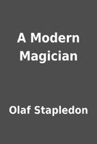 A Modern Magician by Olaf Stapledon