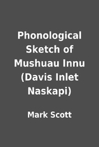 Phonological Sketch of Mushuau Innu (Davis…