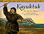 Kayuktuk: An Arctic Quest by Brian J. Heinz