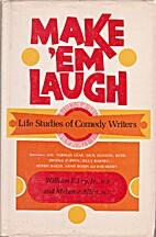 Make 'em laugh : life studies of comedy…