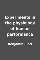 Experiments in the physiology of human…