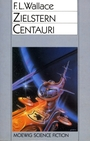 Zielstern Centauri. ( Moewig Science Fiction). - F. L. Wallace