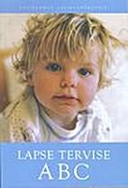 Lapse tervise ABC : käsiraamat…