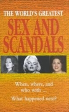 The World's Greatest Sex and Scandals…