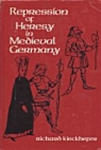 Repression of Heresy in Medieval Germany by…