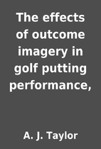 The effects of outcome imagery in golf…