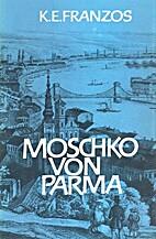 Moschko von Parma 3 Erzählungen by Karl…