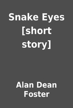 Snake Eyes [short story] by Alan Dean Foster