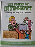 The Power of Integrity : The Story of J.C.…