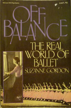 Off Balance: The Real World of Ballet by…