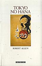 Tokyo No Hana (Imprint) by Robert Allen