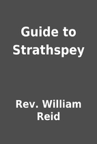 Guide to Strathspey by Rev. William Reid