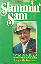 Slammin' Sam by Sam Snead