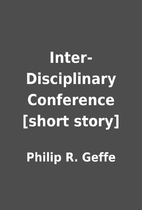 Inter-Disciplinary Conference [short story]…