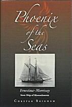 Phoenix of the Seas: Ernestina-Morrissey,…