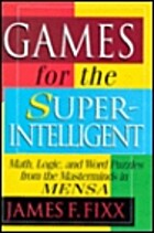 Games for the Superintelligent by James F.…
