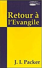 Retour a l'Evangile (Coll. Essentiels) by…