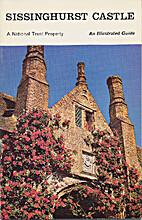 Sissinghurst Castle - an Illustrated Guide…