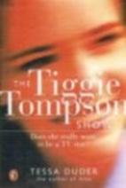 The Tiggie Tompson Show by Tessa Duder